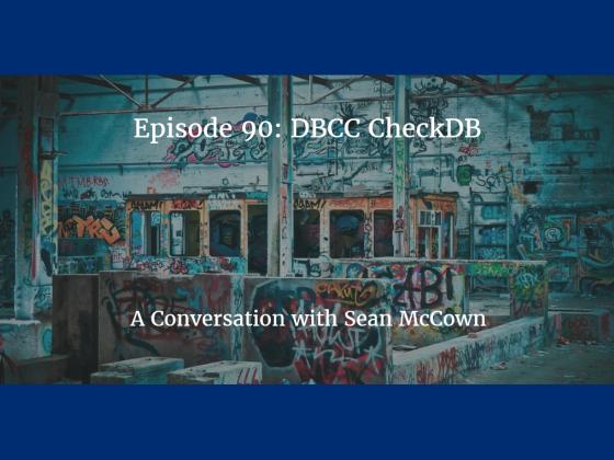 Episode 90: DBCC CheckDB