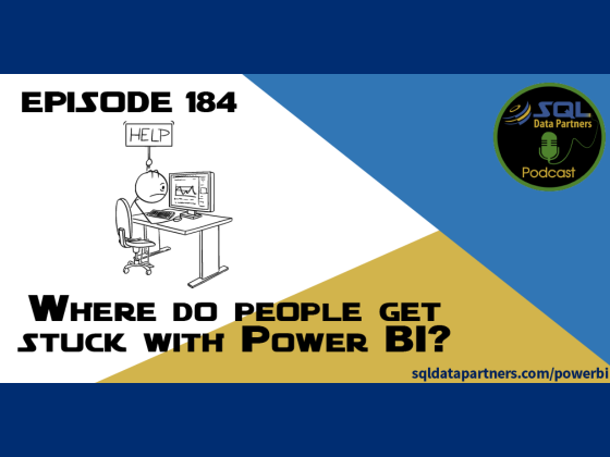 Episode 184: Where do people get stuck with Power BI?