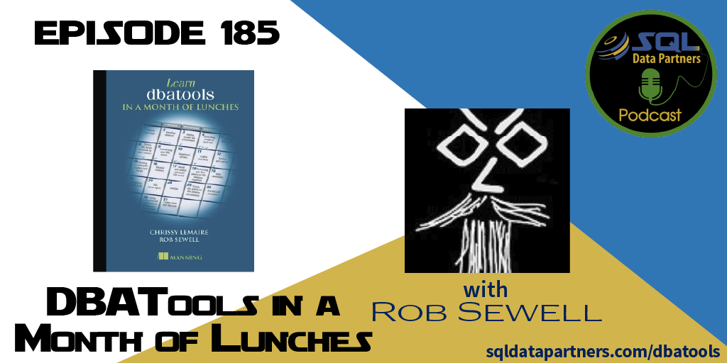 Episode 185: DBATools in a Month of Lunches - SQL Data Partners