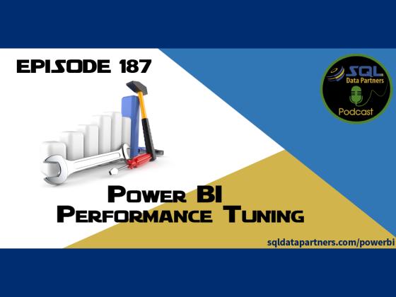 Episode 187: Power BI Performance Tuning