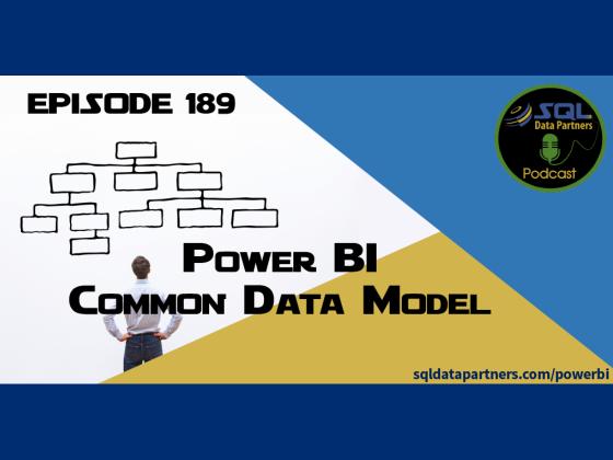 Episode 189: Power BI Common Data Model
