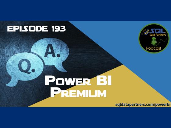 Episode 193: Power BI Premium