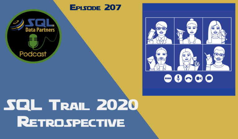 Episode 207: SQL Trail 2020 Retrospective