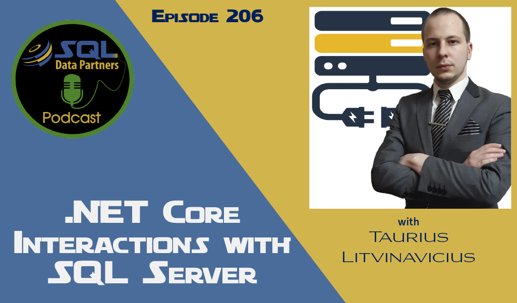Episode 206: .NET Core Interactions with SQL Server