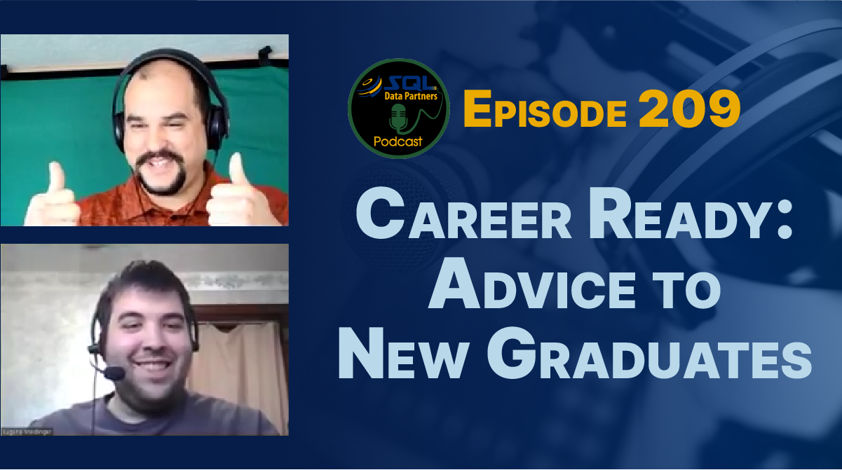 Episode 209: Career Ready: Advice to New Graduates