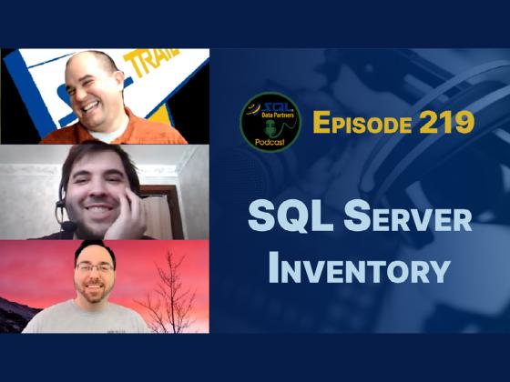 Episode 219: SQL Server Inventory